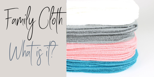 Family Cloth - What is it and Why?